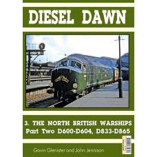 Diesel Bookazine Volume 10 Diesel Dawn 3. The North British Warships D600-D604, D833-D865
