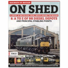 On Shed Volume 8 Stabling Points & Depots A to Z