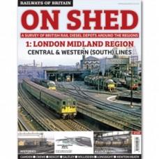 On Shed Volume 1 London Midland Region. South