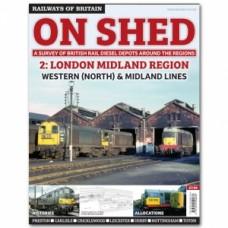 On Shed Volume 2 London Midland Region. North